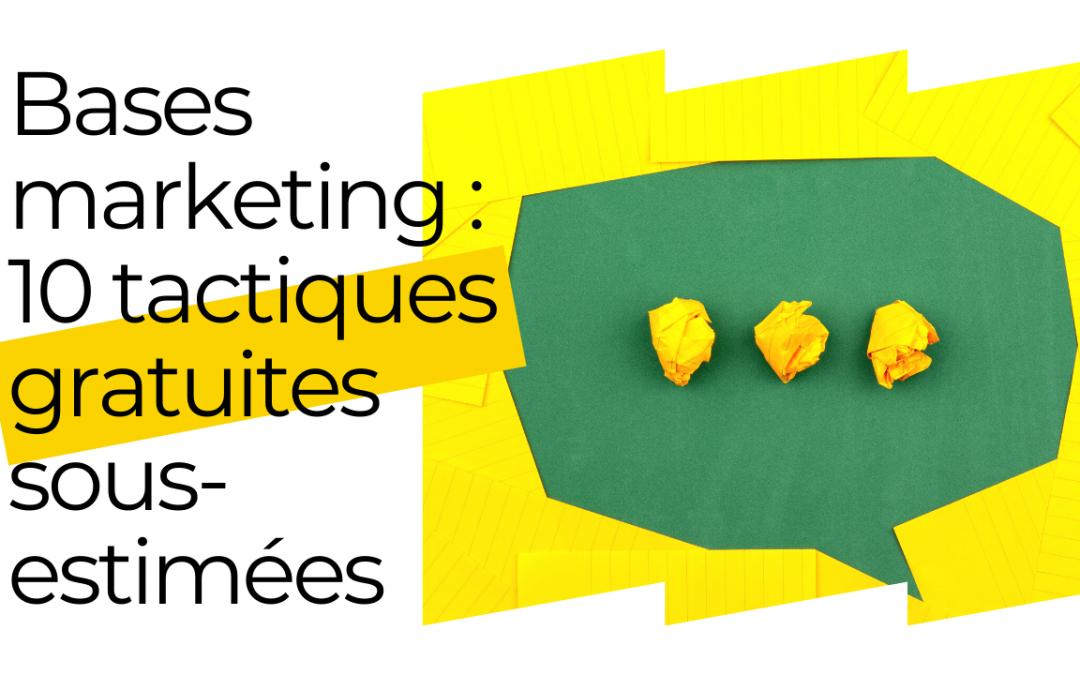 Bases marketing : 10 tactiques gratuites sous-estimées